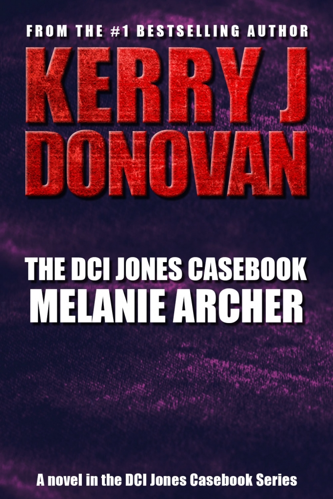Book Cover: The DCI Jones Casebook: Melanie Archer